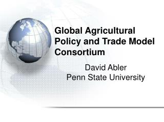 Global Agricultural Policy and Trade Model Consortium