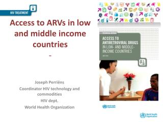 Access to ARVs in  low and middle income countries -