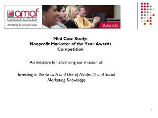 Mini Case Study: Nonprofit Marketer of the Year Awards Competition