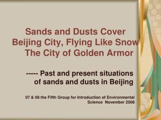 Sands and Dusts Cover Beijing City, Flying Like Snow    The City of Golden Armor