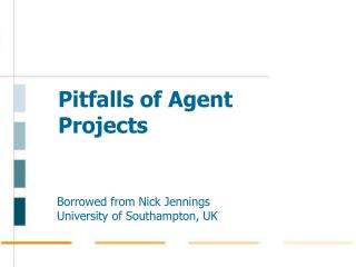 Pitfalls of Agent Projects