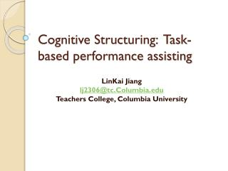 Cognitive Structuring:  Task-based performance assisting
