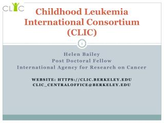Childhood Leukemia  International Consortium (CLIC)