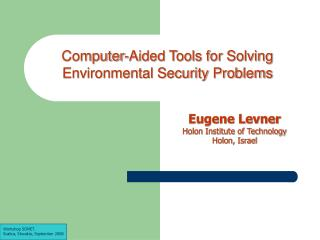 Computer-Aided Tools for Solving  Environmental Security Problems