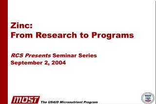 Zinc: From Research to Programs RCS Presents  Seminar Series September 2, 2004