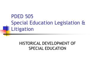 PDED 505 Special Education Legislation & Litigation