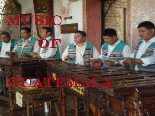 MUSIC  		OF  		  GUATEMALA