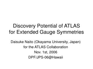 Discovery Potential of ATLAS  for Extended Gauge Symmetries