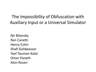 The Impossibility of Obfuscation with Auxiliary Input or a Universal Simulator