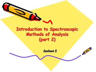 Introduction to Spectroscopic Methods of Analysis (part 2)