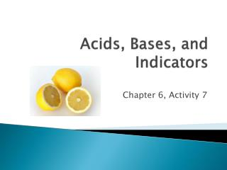 Acids, Bases, and Indicators
