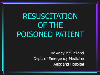 RESUSCITATION  OF THE  POISONED PATIENT