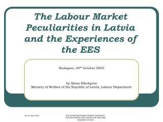 The Labour Market Peculiarities in Latvia and the Experiences of the EES