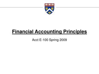 Financial Accounting Principles Acct E-100 Spring 2009