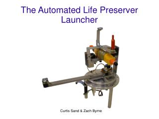 The Automated Life Preserver Launcher