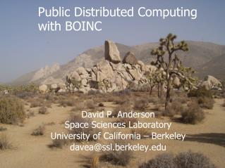 David P. Anderson Space Sciences Laboratory University of California – Berkeley
