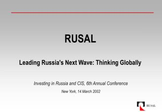 RUSAL Leading Russia's Next Wave: Thinking Globally
