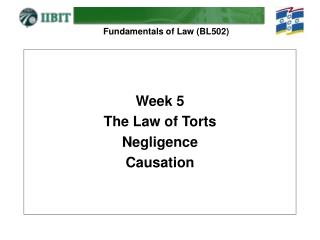 Week 5 The Law of Torts Negligence Causation
