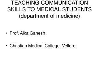 TEACHING COMMUNICATION SKILLS TO MEDICAL STUDENTS (department of medicine)