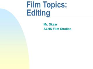 Film Topics:  Editing