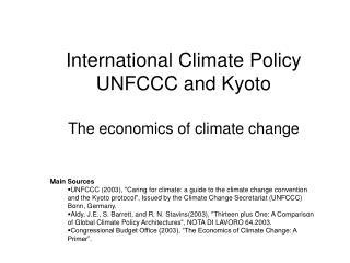 International Climate Policy UNFCCC and Kyoto