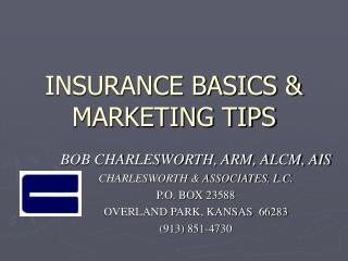INSURANCE BASICS & MARKETING TIPS