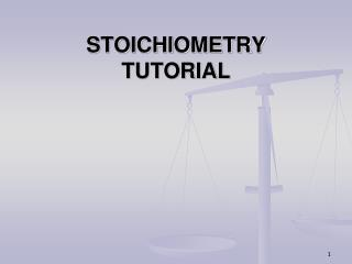 STOICHIOMETRY TUTORIAL