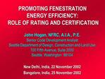 PROMOTING FENESTRATION  ENERGY EFFICIENCY:  ROLE OF RATING AND CERTIFICATION