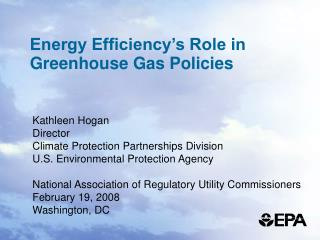 Energy Efficiency s Role in Greenhouse Gas Policies