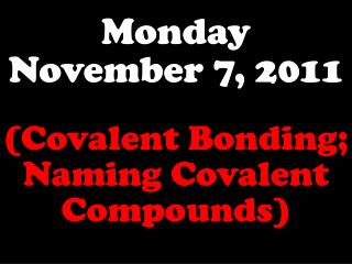 Monday November 7, 2011