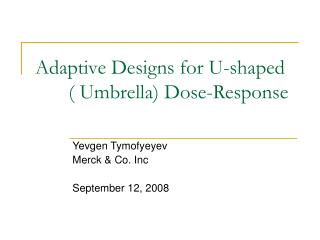 Adaptive Designs for U-shaped ( Umbrella) Dose-Response