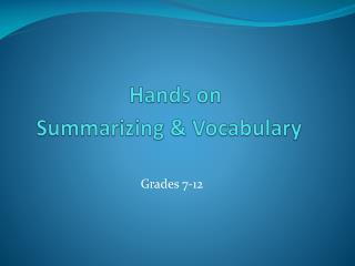 Hands on  Summarizing & Vocabulary