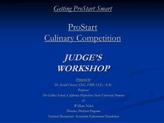 Getting ProStart Smart ProStart Culinary Competition JUDGE'S WORKSHOP