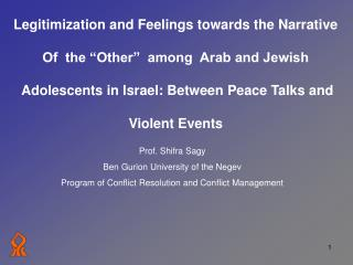 "Legitimization and Feelings towards the Narrative  Of  the ""Other""  among  Arab and Jewish"