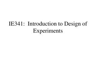 IE341:  Introduction to Design of Experiments