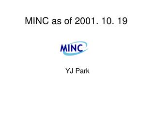 MINC as of 2001. 10. 19