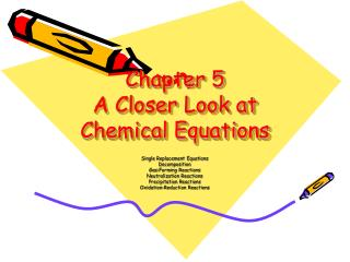 Chapter 5 A Closer Look at Chemical Equations