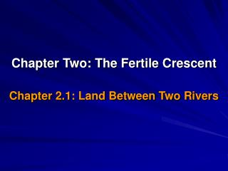 Chapter Two: The Fertile Crescent