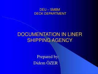 DEU – SMBM  DECK DEPARTMENT DOCUMENTATION IN LINER SHIPPING AGENCY
