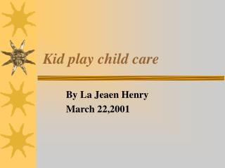 Kid play child care