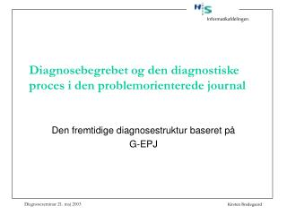 Diagnosebegrebet og den diagnostiske proces i den problemorienterede journal