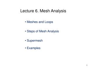 Meshes and Loops  Steps of Mesh Analysis  Supermesh  Examples