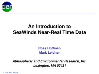 An Introduction to SeaWinds Near-Real Time Data