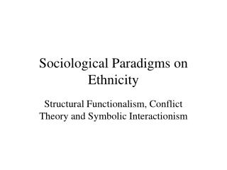 Sociological Paradigms on Ethnicity