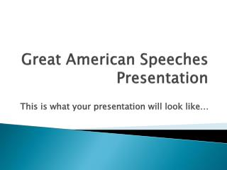 Great American Speeches Presentation