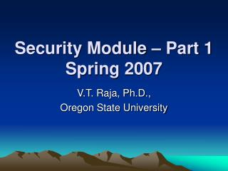 Security Module – Part 1 Spring 2007