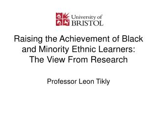 Raising the Achievement of Black and Minority Ethnic Learners: The View From Research