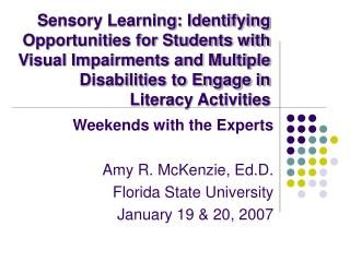 Sensory Learning: Identifying Opportunities for Students with Visual Impairments and Multiple Disabilities to Engage in