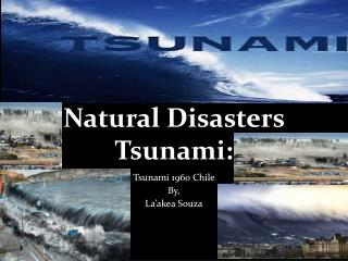 Natural Disasters Tsunami: