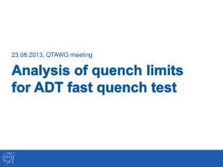 Analysis of quench limits  for ADT fast quench test